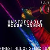 Unstoppable House Tonight, Vol. 4 de Various Artists