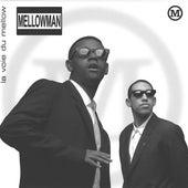 La voie du Mellow by Mellow Man