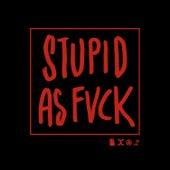 Stupid as Fvck fra Neelix