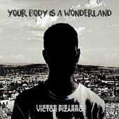 Your Body Is a Wonderland de Victor Pizarro