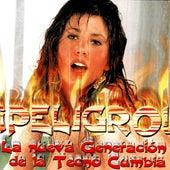 ¡Peligro! la Nueva Generacion de la Tecno Cumbia de Various Artists
