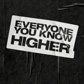Higher by Everyone You Know