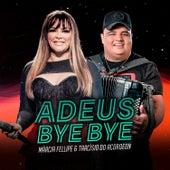 Adeus Bye Bye von Márcia Fellipe