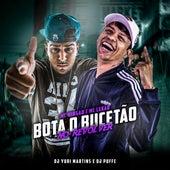 Bota o Bucetão no Revólver by MC Mingau, Mc Lekão, DJ Yuri Martins