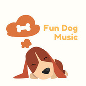 Fun Dog Music by Pet Music Therapy