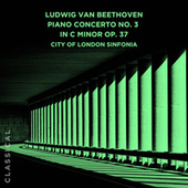 Ludwig Van Beethoven: Piano Concerto No. 3 in C Minor, Op. 37 de The City Of London Sinfonia