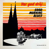 Var God Dröj... (Remastered) van Good Morning Blues