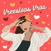 Vreesloos Vrou von Various Artists