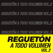 Reguetón a Todo Volúmen Vol.2 by Various Artists