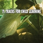 71 Tracks for Child Learning by Baby Sweet Dream (1)