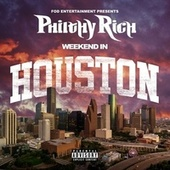 Weekend In Houston von Philthy Rich
