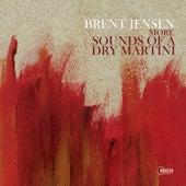 More Sounds of a Dry Martini de Brent Jensen