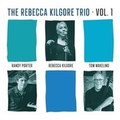 The Rebecca Kilgore Trio, Vol. 1 de The Rebecca Kilgore Trio