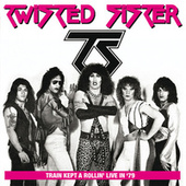 Train Kept A Rollin' (Remastered) (Live At The Detroit Club, Port Chester, Ny, 27th June 1979) fra Twisted Sister