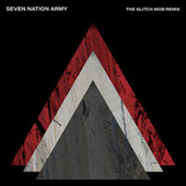 Seven Nation Army (The Glitch Mob Remix) de The White Stripes
