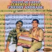 Vuelve Mi Canto de Freddy Andrade