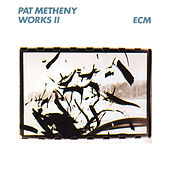 Works II de Pat Metheny