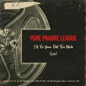 I'll Fix Your Flat Tire Merle (Live) by Pure Prairie League