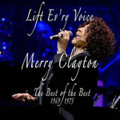 Lift Ev'ry Voice: The Best of the Best, 1969 - 1975 by Merry Clayton