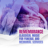 Remembrance: Classical Music for Funeral and Memorial Services by Various Artists