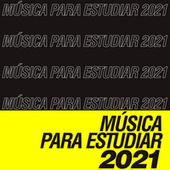 Música Para Estudiar 2021 de Various Artists