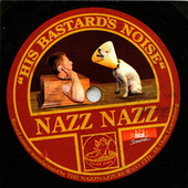 His Bastard's Noise by Nazz Nazz