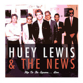 Hip To Be Square (Live At The Coliseum, Portland, Dec 18th 1986) by Huey Lewis and the News