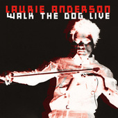 Walk The Dog - Live At Kopn-Fm Columbia, Mo, March 1980 (Remastered) fra Laurie Anderson