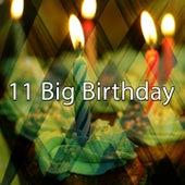 11 Big Birthday by Happy Birthday