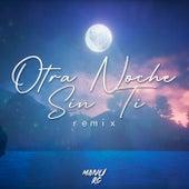 Otra Noche Sin Ti (Remix) van Manu RG