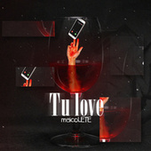 Tu Love by maicoLETE