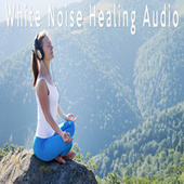 White Noise Healing Audio by Color Noise Therapy