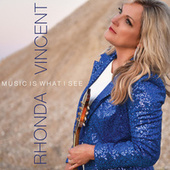 Music Is What I See by Rhonda Vincent