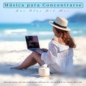 Música para Concentrarse - Las Olas Del Mar - Música para estudiar, música para enfoque profundo, música para leer, música de fondo de fácil escucha y música suave de Musica para Concentrarse