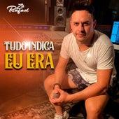 Tudo Indica / Eu Era von Zé Rafael