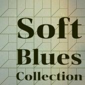 Soft Blues Collection de Various Artists