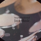 Improvisational Jazz Music von Various Artists