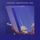 Distant Saxophone Day fra Various Artists