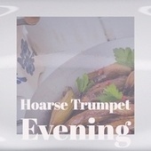 Hoarse Trumpet Evening de Various Artists