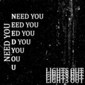 Need You de Lights Out