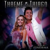 Ao Vivo em Londrina (Ao Vivo) de Thaeme & Thiago