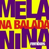Melanina na Balada (Remixes) de Melanina Carioca