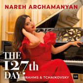 Brahms Intermezzi Op.117 and Tchaikovsky The Seasons Op.37a: The 127th Day fra Nareh Arghamanyan