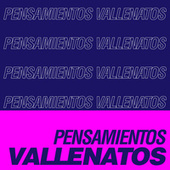 Pensamientos Vallenatos de Various Artists