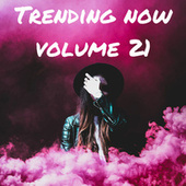 Trending Now Volume 21 by Various Artists