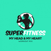 My Head & My Heart (Workout Mix) fra Super Fitness