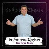 Se fué una ilusión von Jorge Oñate