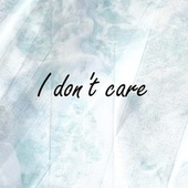 I don't care von MusicWithSagar