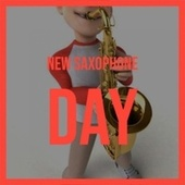 New Saxophone Day von Various Artists