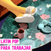 Latin Pop Para Trabajar de Various Artists
